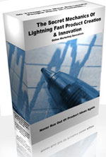 The Ultimate Software and eBook Collection  - Secret Mechanics of Lightning Fast Product Creation & Innovation