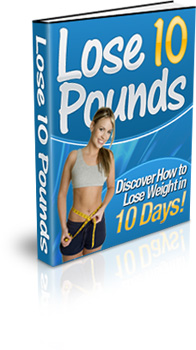 Lose 10 Pounds - Discover How To Lose Weight eBook Cover